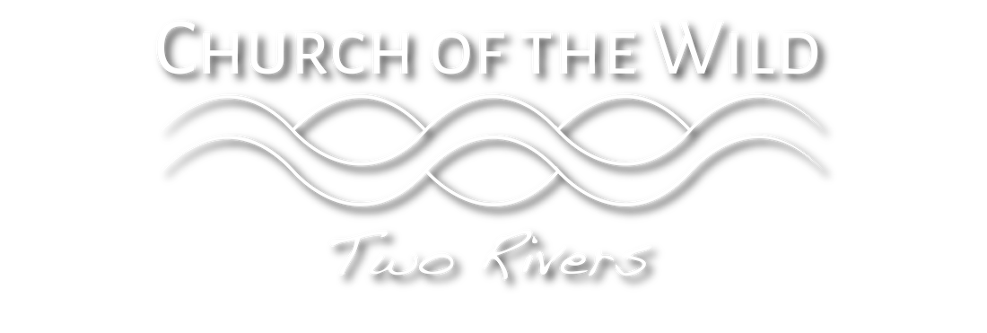 Church of the Wild - Two Rivers